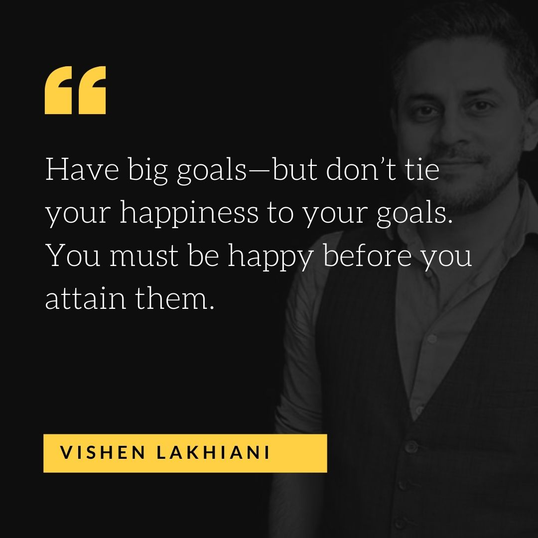 Quote by Vishen Lakhiani - 50 Inspirational Quotes by highly successful entrepreneurs - Huntlancer | On the hunt for freelance talent