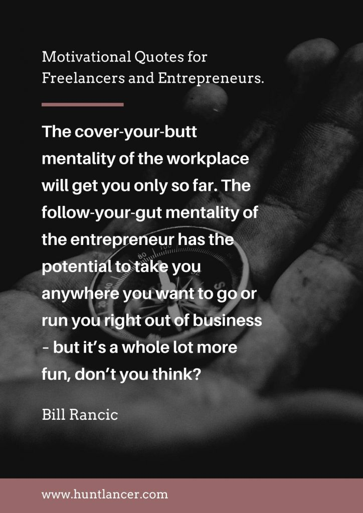 Bill Rancic - 50 Motivational Quotes for Freelancers and Entrepreneurs | Huntlancer - On the hunt for freelance talent - 50 Motivational Quotes for Freelancers and Entrepreneurs | Huntlancer - On the hunt for freelance talent
