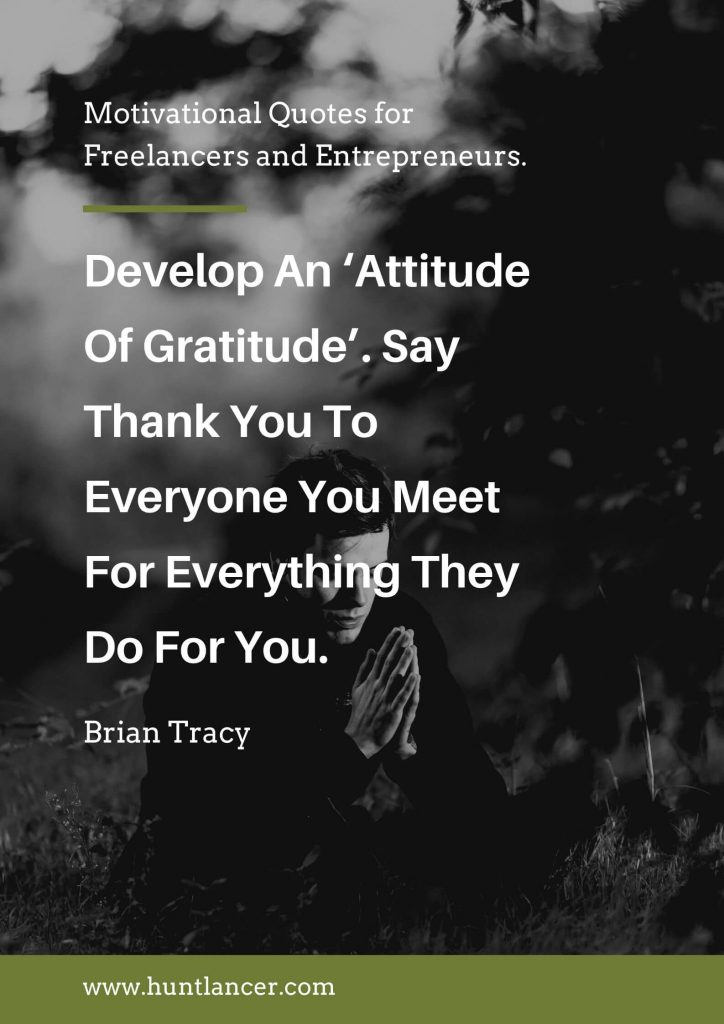 Brian Tracy - 50 Motivational Quotes for Freelancers and Entrepreneurs | Huntlancer - On the hunt for freelance talent
