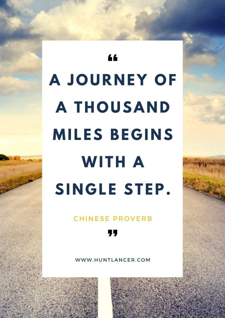 Chinese Proverb - 50 Motivational Quotes for Freelancers and Entrepreneurs | Huntlancer - On the hunt for freelance talent