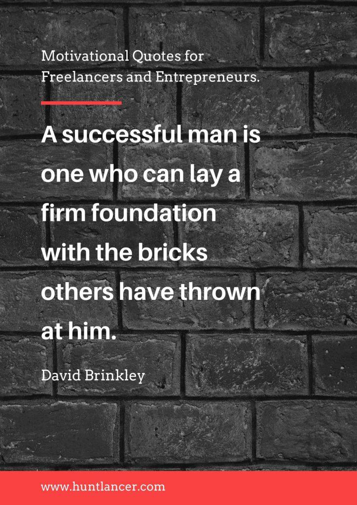 David Brinkley - 50 Motivational Quotes for Freelancers and Entrepreneurs | Huntlancer - On the hunt for freelance talent