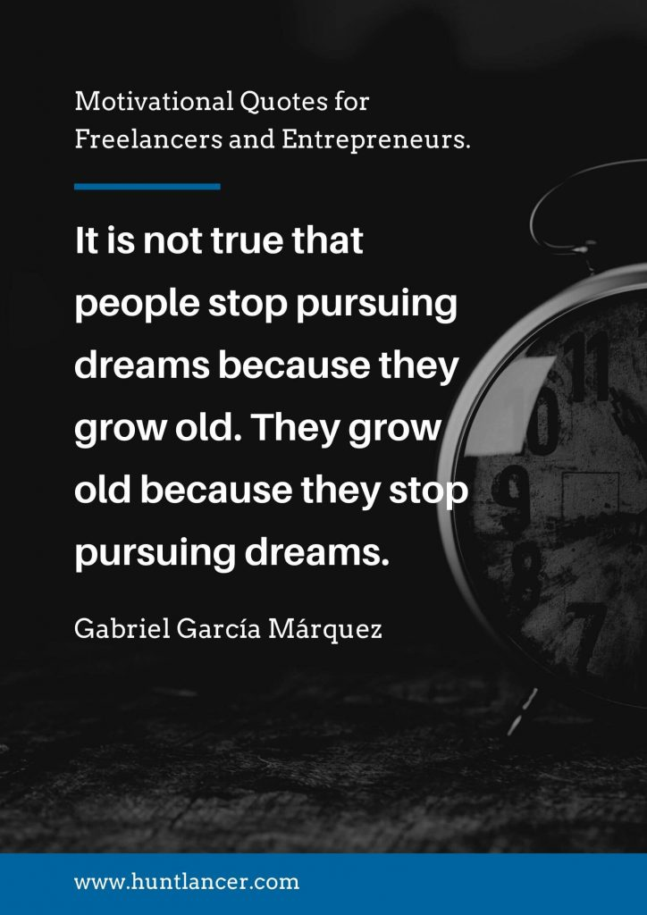 Gabriel Garcia Marquez - 50 Motivational Quotes for Freelancers and Entrepreneurs | Huntlancer - On the hunt for freelance talent