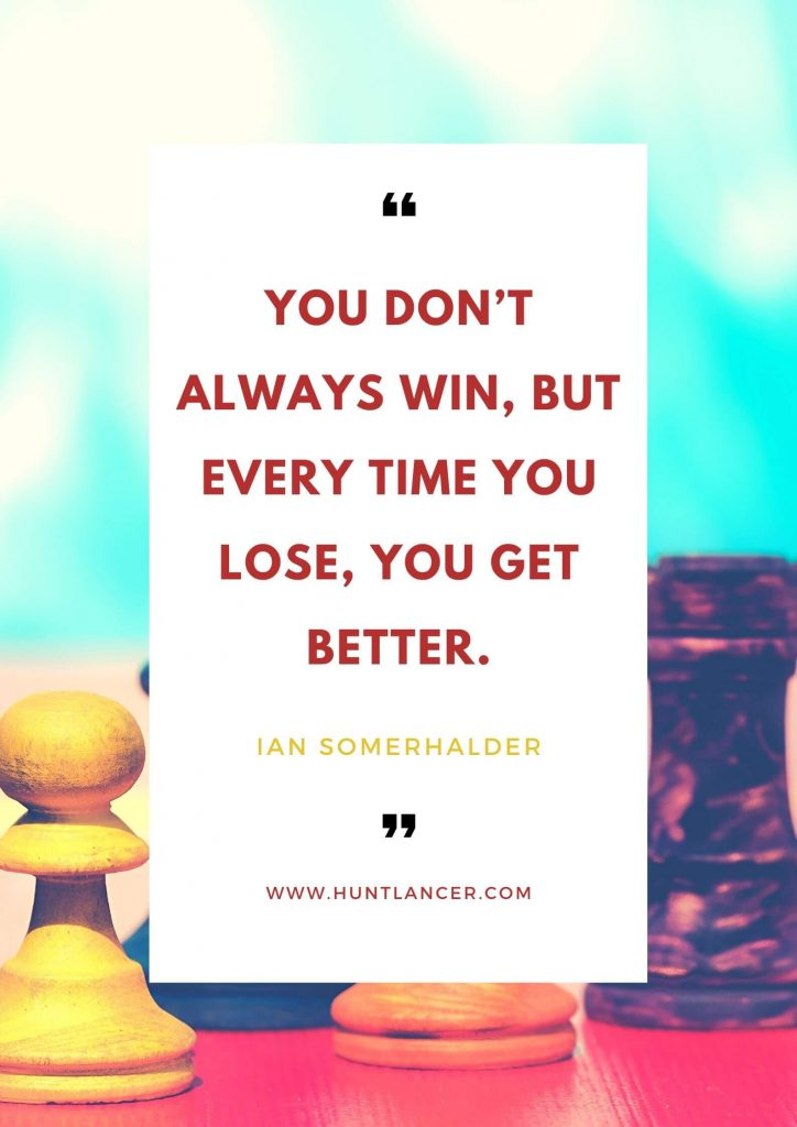 Ian Somerhalder - 50 Motivational Quotes for Freelancers and Entrepreneurs | Huntlancer - On the hunt for freelance talent