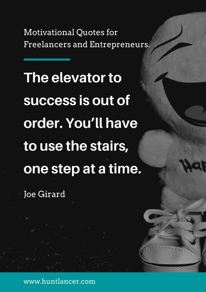 Joe Girard - 50 Motivational Quotes for Freelancers and Entrepreneurs | Huntlancer - On the hunt for freelance talent