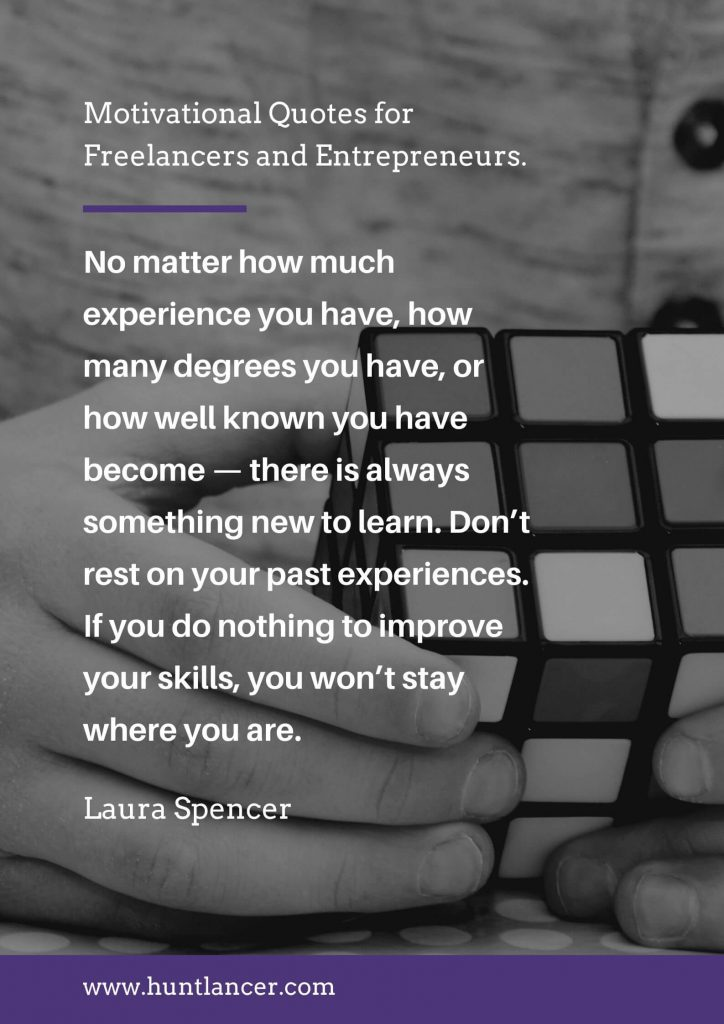 Laura Spencer - 50 Motivational Quotes for Freelancers and Entrepreneurs | Huntlancer - On the hunt for freelance talent