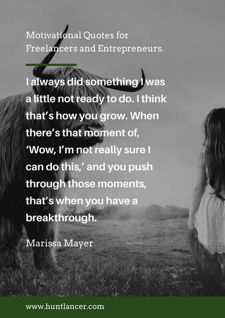 Marissa Mayer - 50 Motivational Quotes for Freelancers and Entrepreneurs | Huntlancer - On the hunt for freelance talent
