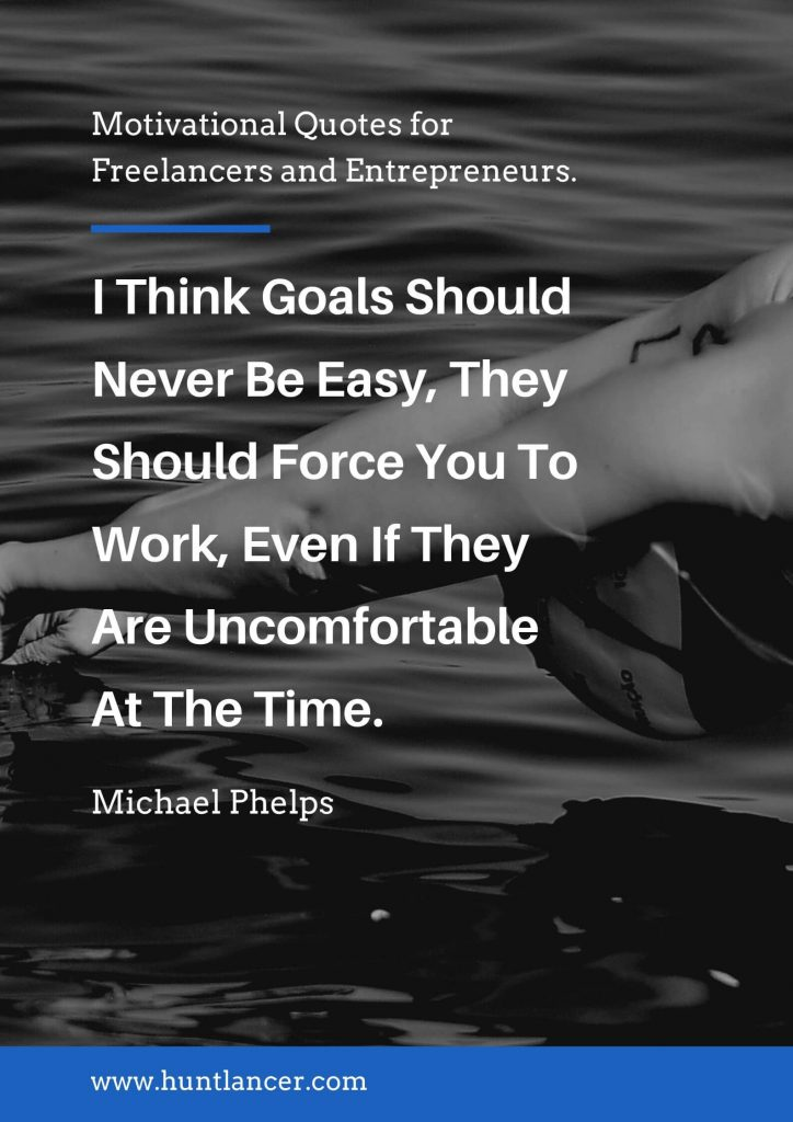 Michael Phelps - 50 Motivational Quotes for Freelancers and Entrepreneurs | Huntlancer - On the hunt for freelance talent