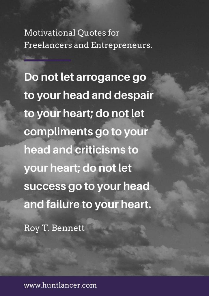 Roy T. Bennett - 50 Motivational Quotes for Freelancers and Entrepreneurs | Huntlancer - On the hunt for freelance talent