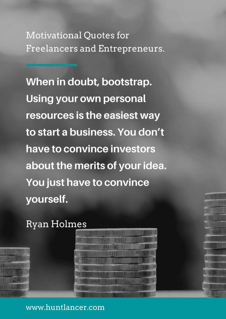 Ryan Holmes - 50 Motivational Quotes for Freelancers and Entrepreneurs | Huntlancer - On the hunt for freelance talent
