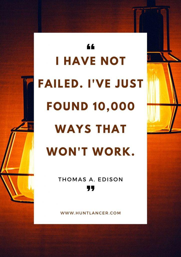 Thomas Edison - 50 Motivational Quotes for Freelancers and Entrepreneurs | Huntlancer - On the hunt for freelance talent