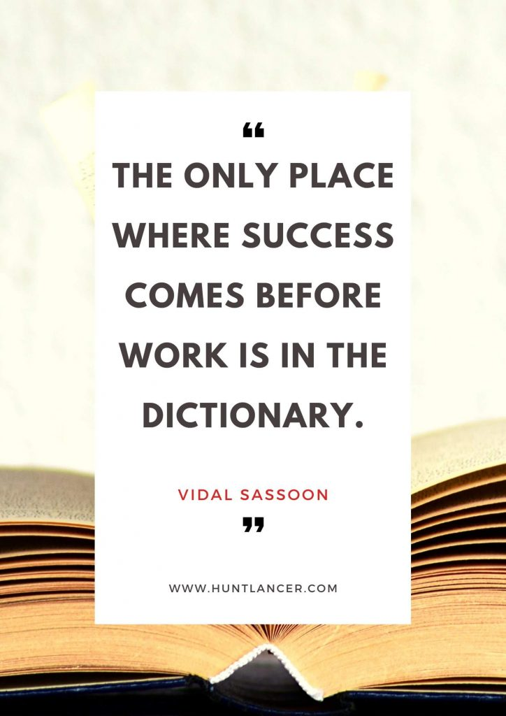 Vidal Sassoon - 50 Motivational Quotes for Freelancers and Entrepreneurs   Huntlancer - On the hunt for freelance talent