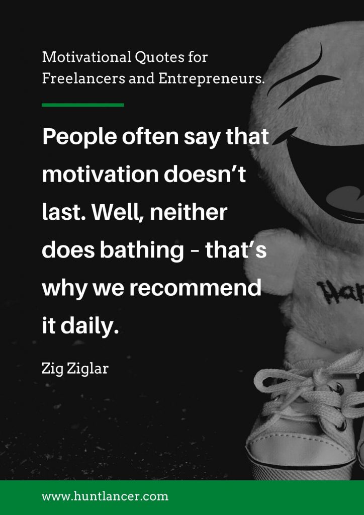 Zig Ziglar - 50 Motivational Quotes for Freelancers and Entrepreneurs | Huntlancer - On the hunt for freelance talent