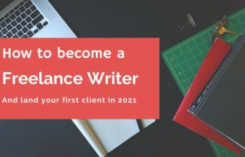 How to become a freelance writer and land your first client in 2021