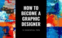 10 Tips on How to Become a Freelance Graphic Designer in 2020
