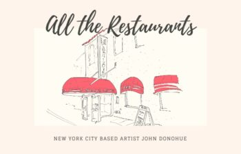 New York City based artist John Donohue - all the restaurants