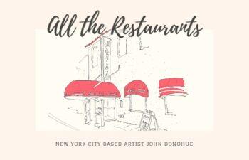 New York City based artist John Donohue - all the restaurants